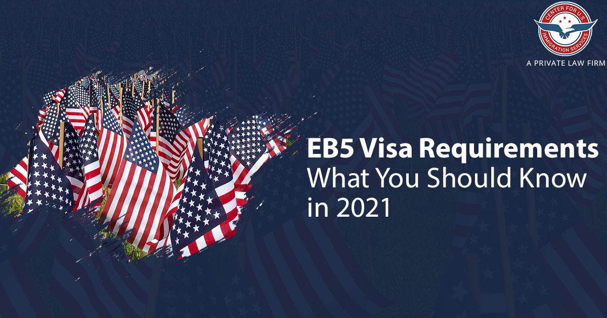eb5 visa EB5 Visa Requirements: What You Should Know in 2021 6 10